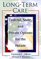 Long-term care : federal, state, and private options for the future