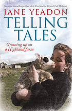 Telling tales : growing up on a Highland farm