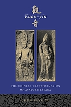 Kuan-yin : the Chinese transformation of Avalokiteśvara