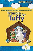Trouble for Tuffy : a Katie and Ted story