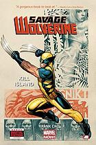 Savage Wolverine. Vol. 1, Kill Island