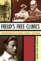 Freud's free clinics : psychoanalysis & social justice, 1918-1938