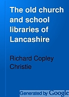 The old church and school libraries of Lancashire