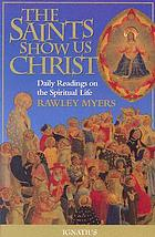 The saints show us Christ : daily readings on the spiritual life