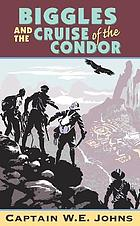 Biggles and the cruise of the Condor.