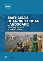 East Asia's changing urban landscape : measuring a decade of spatial growth.
