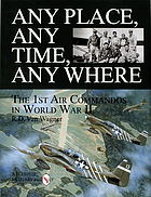 Any place, any time, any where : the 1st Air Commandos in WWII