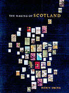 The making of Scotland : a comprehensive guide to the growth of its cities, towns, and villages