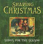 Sharing Christmas : songs for the season.
