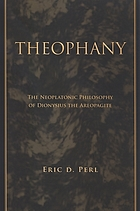 Theophany : the neoplatonic philosophy of Dionysius the Areopagite