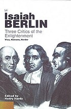 Three critics of the enlightenment : Vico, Hamann, Herder