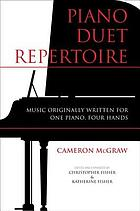 Piano duet repertoire : music originally written for one piano, four hands