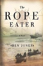 The rope eater : a novel