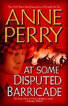 At some disputed barricade : a novel