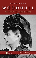 Victoria Woodhull : free spirit for women's rights