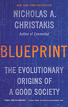 Blueprint : the evolutionary origins of a good society