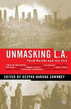 Unmasking L.A. : third worlds and the city