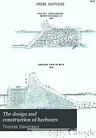 The design and construction of harbours : a treatise on maritime engineering