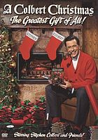 A Colbert Christmas : the greatest gift of all!