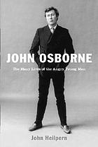 John Osborne : the many lives of the angry young man