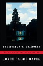 The museum of Dr. Moses : tales of mystery and suspense