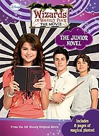 Wizards of Waverly Place : the movie : junior novel