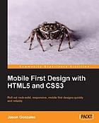 Mobile First Design with HTML5 and CSS3.