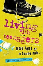 Living with teenagers : it's one hell of a bumpy ride