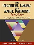 The crosscultural, language, and academic development handbook : a complete K-12 reference guide