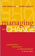 Managing for change : leadership, strategy, and management in Asian NGOs