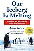 Our iceberg is melting : changing and succeeding... by  John P Kotter