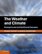 The weather and climate : emergent laws and multifractal cascades