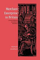 Merchant enterprise in Britain : from the Industrial Revolution to World War I