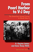 From Pearl Harbor to V-J Day : the American Armed Forces in World War II