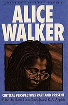 Alice Walker : critical perspectives past and present