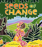 Seeds of change : Wangari's gift to the world