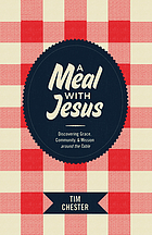 A meal with Jesus : discovering grace, community, & mission around the table