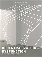 Decentralization and dysfunction in new media art education