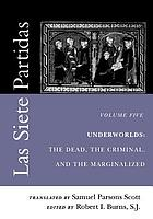 Las Siete Partidas : Underworlds - The Dead,The Criminal, and the Marginalized