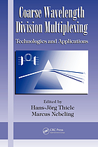 Coarse wavelength division multiplexing : technologies and applications
