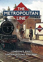The Metropolitan line : London's first underground railway