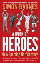 A book of heroes : or a sporting half-century