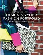 Designing your fashion portfolio : from concept to presentation