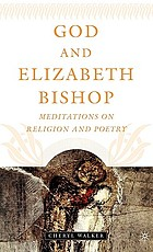 God and Elizabeth Bishop : meditations on religion and poetry
