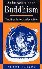 An introduction to Buddhism : teachings, history, and practices