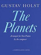 The Planets : arranged for two pianos by the composer