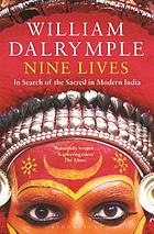Nine lives : in search of the sacred in modern India