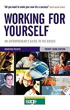 Working for yourself : an entrepreneur's guide to the basics.