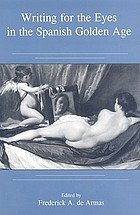 Writing for the eyes in the Spanish Golden Age