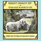 Higglety pigglety pop!, or, There must be more to life